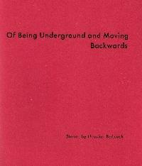 Of Being Underground and Moving Backwards